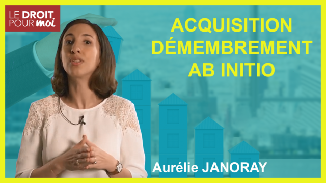 Acquisition démembrement ab initio