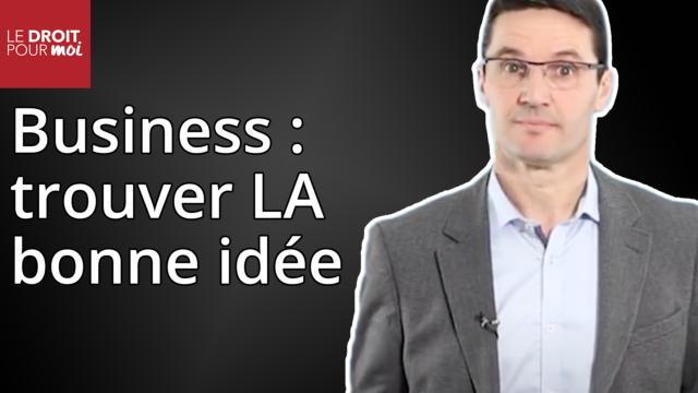 Trouver LA bonne idée pour monter son business