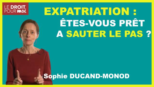 Expatriation : l'essentiel à connaître avant de sauter le pas