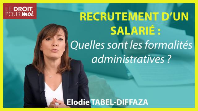 Recrutement d'un salarié : formalités administratives