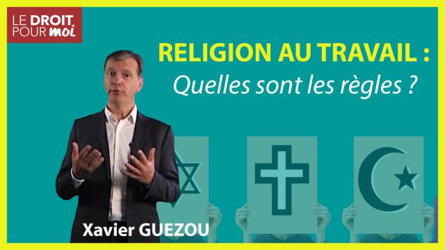Religion au travail : quelles sont les règles ?
