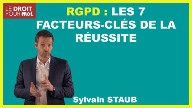 RGPD : les 7 facteurs-clés de la réussite