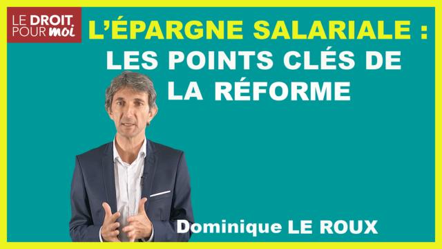 L'épargne salariale : les points clés de la réforme