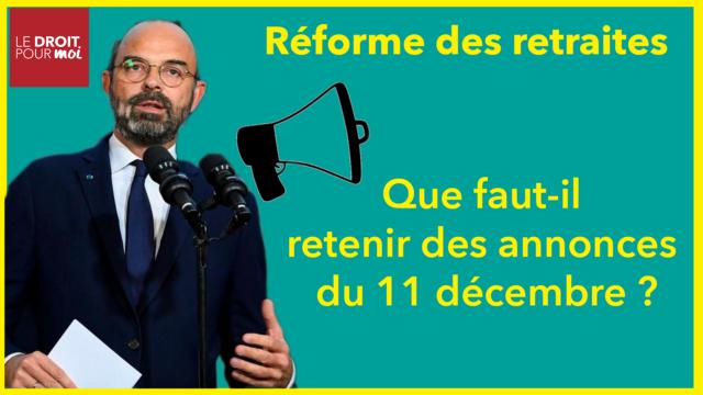 Réforme des retraites : les annonces d'Édouard Philippe du 11 décembre