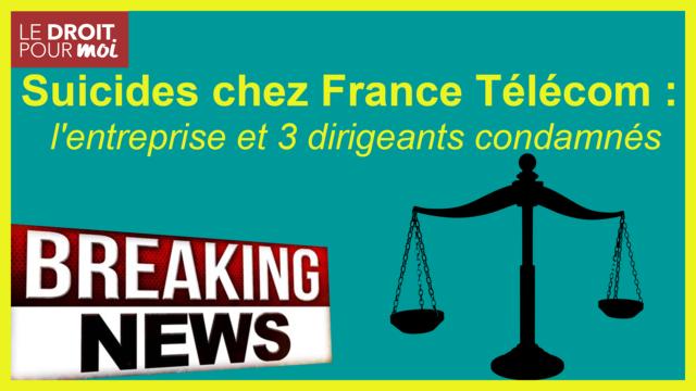 Suicides chez France Télécom : l'entreprise et 3 dirigeants condamnés