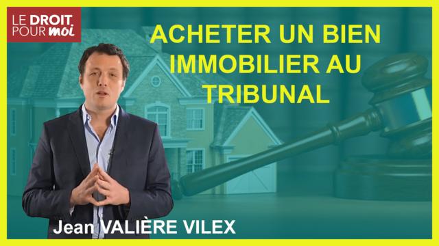 Acheter un bien immobilier au tribunal