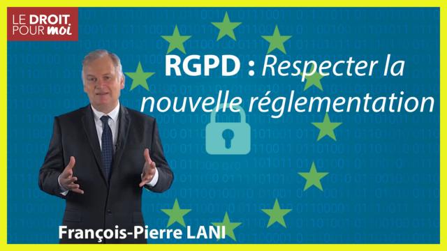 RGPD : respectez la nouvelle réglementation