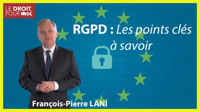 RGPD : les points clés à savoir