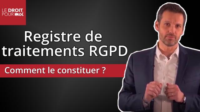 Comment constituer votre registre de traitements RGPD ?