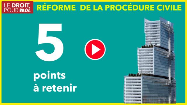 Réforme de la procédure civile : 5 points à retenir