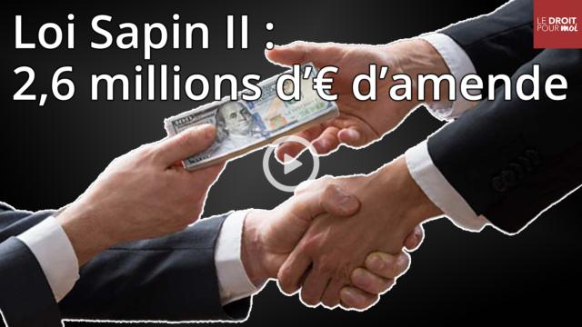 Loi Sapin II : 2,6 millions d'euros d'amende pour une entreprise française