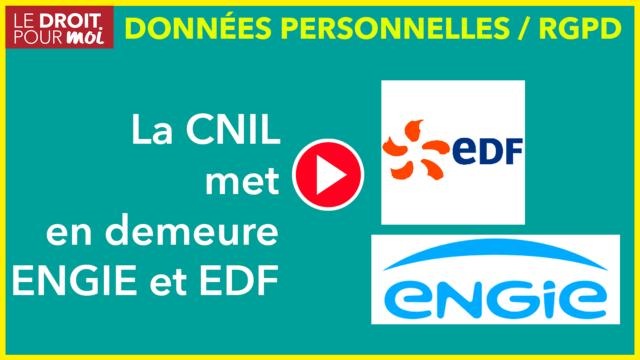 Non-respect des conditions de recueil du consentement : EDF et ENGIE mises en demeure par la CNIL