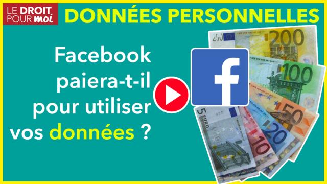 Et si Facebook vous payait pour utiliser vos données personnelles ?