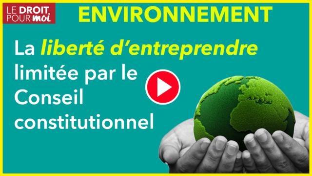 La liberté d'entreprendre, limitée par le droit de l'environnement