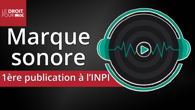 Marque sonore : 1ère publication à l'INPI
