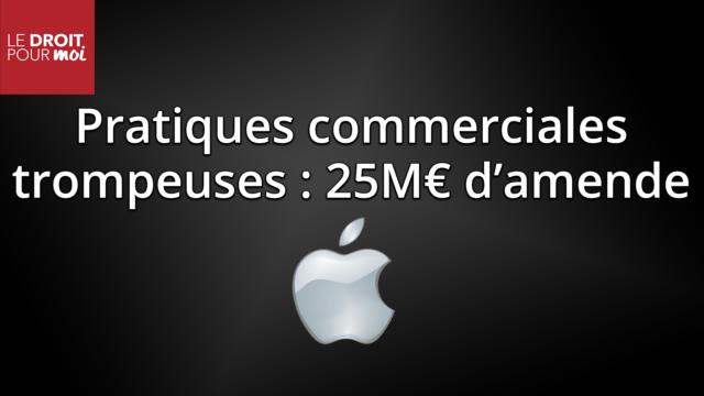 Pratique commerciale trompeuse : 25 M€ d'amende pour Apple