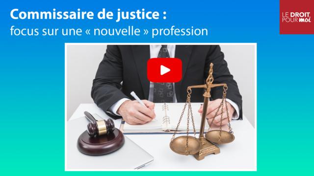 Focus sur la « nouvelle » profession de commissaire de justice