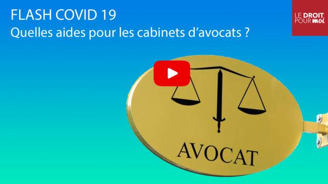 Flash Covid-19 : quelles aides pour les cabinets d'avocats ?