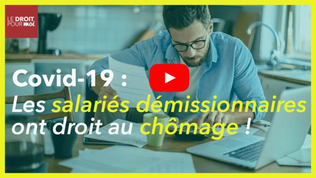Covid-19 : Les salariés démissionnaires ont droit au chômage !
