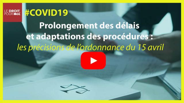 Flash Covid-19 : prolongement des délais et adaptations des procédures (ordonnance du 15/04/2020)