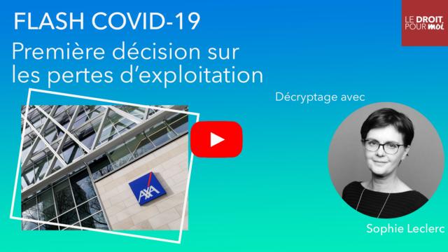 Flash Covid-19 : première décision sur l'indemnisation des pertes d'exploitation