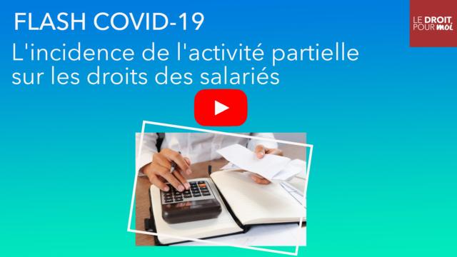 Flash Covid-19 : l'incidence de l'activité partielle sur les droits des salariés