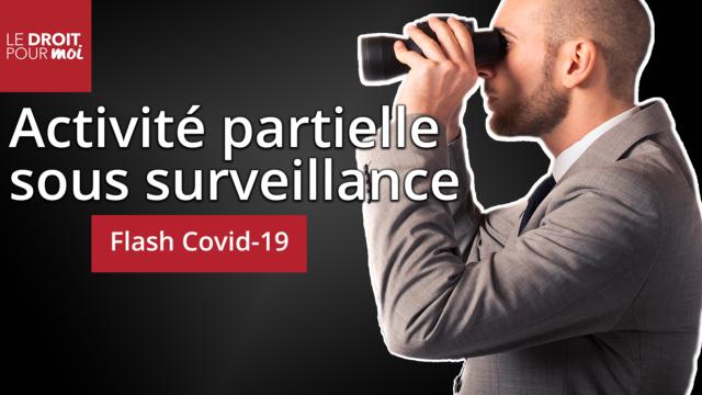 Flash Covid-19 : l'activité partielle sous surveillance