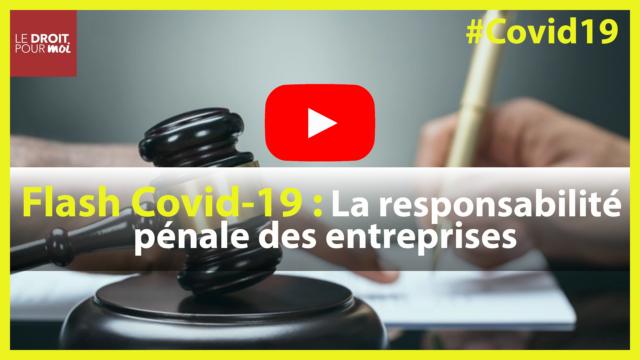 Flash Covid-19 : la responsabilité pénale des entreprises