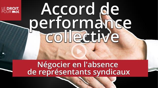 Accord de performance collective : comment négocier en l'absence de représentants syndicaux ?