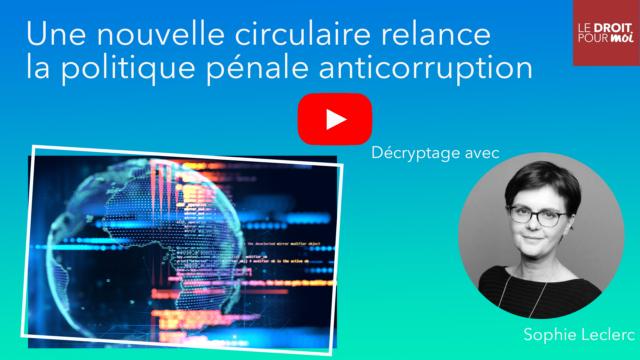 Une nouvelle circulaire relance la politique pénale anticorruption