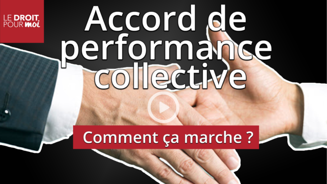Accord de performance collective (APC) : mode d'emploi