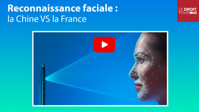 Reconnaissance faciale : Chine VS France