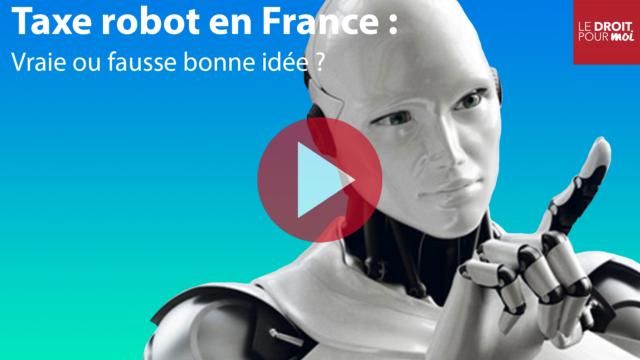 Taxe robot : vraie ou fausse bonne idée ?