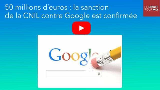 50 millions d'euros : la sanction de la CNIL contre Google est confirmée