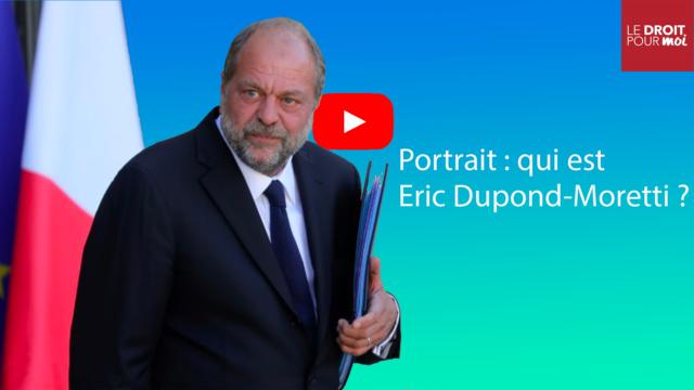 Portrait : qui est Eric Dupond-Moretti ?