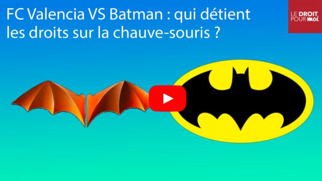 FC Valencia VS Batman : qui détient les droits sur la chauve-souris ?