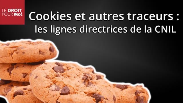 Cookies et autres traceurs : les lignes directrices de la CNIL