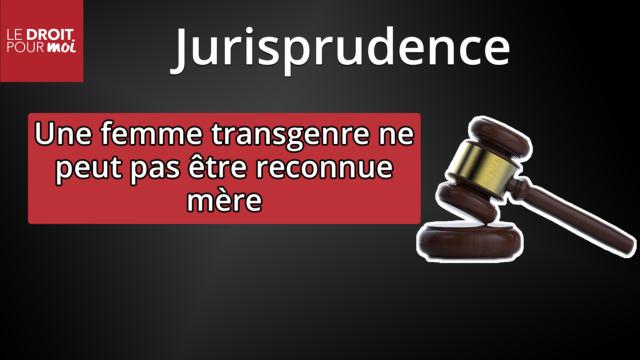 Jurisprudence : une femme transgenre ne peut pas être reconnue mère de l'enfant