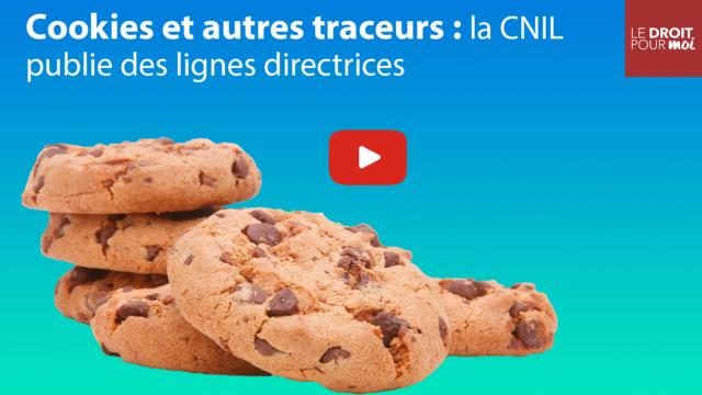 Cookies et autres traceurs : la CNIL publie des lignes directrices