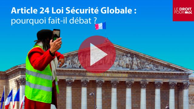 Article 24 Loi Sécurité Globale : pourquoi fait-il débat ?