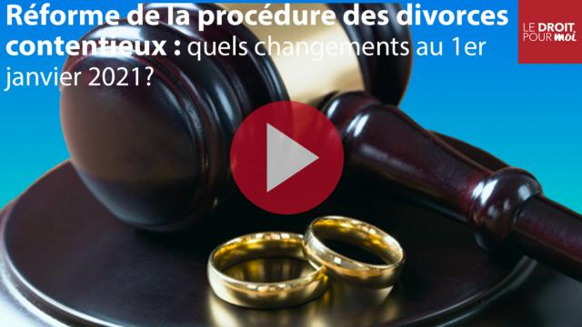 Réforme de la procédure des divorces contentieux : quels changements au 1er janvier 2021 ?