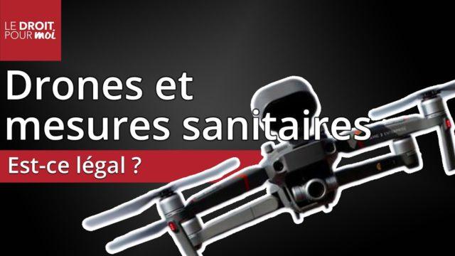 Utiliser des drones pour vérifier le respect des mesures sanitaires : est-ce légal ?