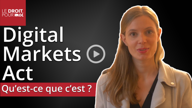 Digital Markets Act : régulation européenne des géants de la tech