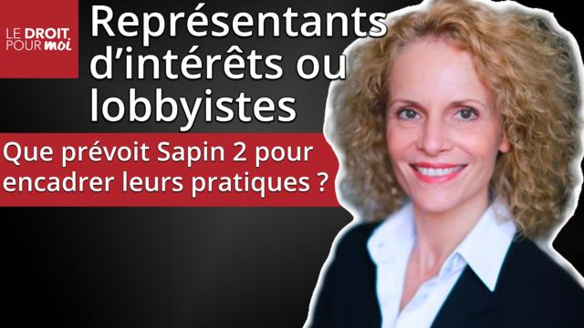 Représentants d'intérêts ou lobbyistes : que prévoit la loi Sapin 2 pour encadrer leurs pratiques ?