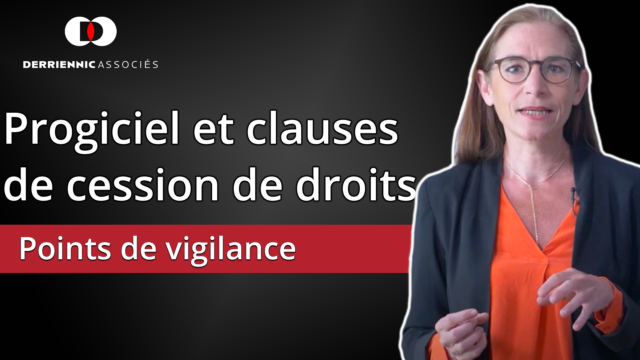 Progiciel et clauses de cession de droits de propriété intellectuelle : les points de vigilance